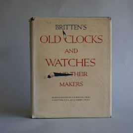 Britten's Old Clocks & Watches Book