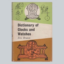 Dictionary of Clocks & Watches Eric Bruton