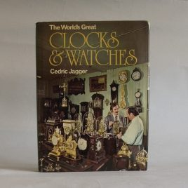 World's Great Clocks and Watches Book by Jagger